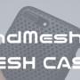 おすすめのiPhoneケース「AndMesh MESH CASE(メッシュケース)」レビュー