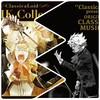 "「クラシカロイド MUSIK Collection Vol.1」「""ClassicaLoid"" presents ORIGINAL CLASSICAL MUSIC No.1」発売です!"