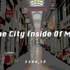 「The City Inside Of Me.」