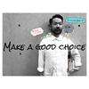 Make a good choice