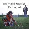 Every Best Single 2 ~Early period~ / Every Little Thing (2015 48/24)