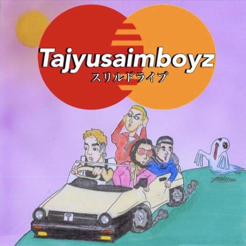 Tajyusaim boyz『スリルドライブ』