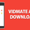 Download Vidmate 2018 For  Videos And Music