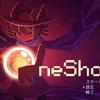 VR以上にゲームの中に入れる『Oneshot』