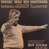MUSIC WAS HIS MISTRESS/BOY EDGAR BIG BAND