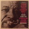 THIS KID'S THE GREAT EST!/KID ORY'S CREOLE JAZZ BAND