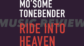 MO'SOME TONEBENDER の Ride into HEAVEN がとにかく良いから