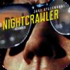 「ナイトクローラー (2014)」モラルがなく異常に活力がある異常な主人公による傑作🎥