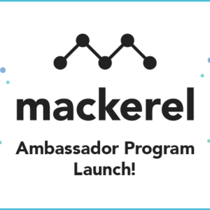The Mackerel Ambassador Program has launched!