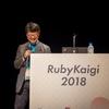 RubyKaigi 2018 速報!!(1日目)