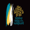 Fred Hersch: Sunday Night At The Vanguard (2016) むしろ力強さ、を感じさせる