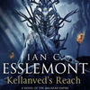 Text book free download Kellanved's Reach: Path to Ascendancy, Book 3 (A Novel of the Malazan Empire) by Ian C. Esslemont