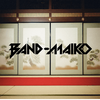 "BAND-MAID「祝!BAND-MAIKO ""secret MAIKO lips "" 17万回突破!」"
