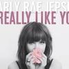 Carly Rae Jepsen - [I Really Like You]