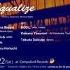 8/22 [22th.Aug] (Sat.) Equalize at Compufunk Records, Osaka (Techno, DeepTech, Minimal Night)