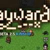 【なんか渋い。2D見降ろし型サバイバル】Wayward