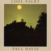 Paul Davis - Cool Night:クール・ナイト -