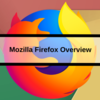 Mozilla Firefox Overview
