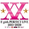 E-girls「LDH PERFECT YEAR 2020 E-girls PERFECT LIVE 2011▶︎2020」& SUMMER FESTIVAL 2020 ABEMAオリジナル「夏のLDHアベマ祭りLIVEスペシャル」& 「秋のLIVEスペシャル LIVE×ONLINE IMAGINATION」&「E-girls Special LIVE & TALK Show」& E-girlsラストライブ「冬のLIVEスペシャル『LIVE×ONLINE BEYOND THE BORDER』」セットリスト