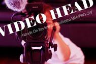 【マンフロット】お手軽ビデオ雲台 MHXPRO-2W レビュー
