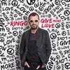 Give More Love / Ringo Starr (2017)