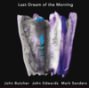 John Butchr, John Edwards, Mark Sanders『Last Dream Of The Morning』