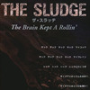 「THE SLUDGE/The Brain Kept A Rollin'」発売に寄せて [2006.11.3mixi日記より]