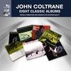 JOHN COLTRANE/EIGHT CLASSICS ALBUMS