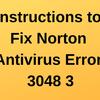 Instructions to Fix Norton Antivirus Error 3048 3