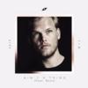 【和訳/歌詞】Ain't A Thing / Avicii(アヴィーチー) ft. Bonn