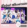 "「TWICE DEBUT SHOWCASE ""Touchdown in JAPAN""」"