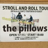 the pillows「STROLL AND ROLL TOUR」@ TSUTAYA O-EAST など