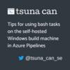 Azure Pipelines の Windows ビルドマシンで bash タスクを使う際の注意点