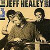 ブルースロックの後継者たち 80年代以降 ⑥ ジェフ・ヒーリー(Jeff Healey)