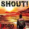 BOROのアルバム/SHOUT!全国で絶賛発売中!