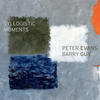 Peter Evans & Barry Guy / Syllogistic Moments