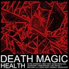 HEALTH 「Death Magic」