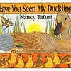 Have You Seen My Duckling? by Mancy Tafuri