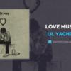 【歌詞和訳】Love Music:ラブ・ミュージック - Lil Yachty:リル・ヨッティー