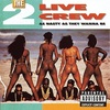 #0363) AS NASTY AS THEY WANNA BE / 2 LIVE CREW 【1989年リリース】