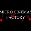 Micro Cinemas Factoryについて