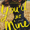 Read books for free without downloading You'd Be Mine: A Novel by Erin Hahn in English