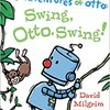 Swing、Otto, Swing! by David Milgrim