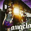 【おすすめ音楽】[angela「ANGEL」]ライミングを多用した、たたみかけるような力強さが魅力