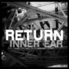Inner Ear - Return From The Centre Of The Earth