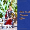 How to edit Thunder Effect for Mighty Thor