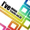 I've / I've MANIA Tracks Vol.III