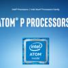 Intel Atom Pシリーズを発表!10nmのTremont採用の初のプロセッサシリーズ 5Gのインフレ向け