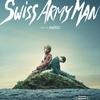 映画感想 - スイス・アーミー・マン(2016)
