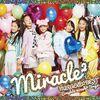 「アイドル×戦士 ミラクルちゅーんず!」miracle2(ミラクルミラクル)のアルバム発売!miracle2解散?グッズやイベントは?